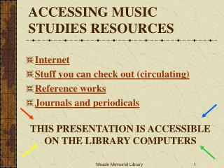ACCESSING MUSIC STUDIES RESOURCES