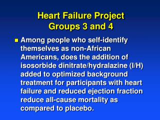 Heart Failure  Project Groups 3 and 4