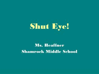 Shut Eye!