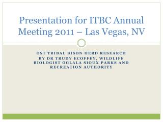 Presentation for ITBC Annual Meeting 2011 – Las Vegas, NV