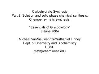 Carbohydrate Synthesis Part 2: Solution and solid phase chemical synthesis.