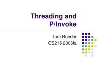 Threading and P/Invoke