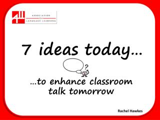 7 ideas today…