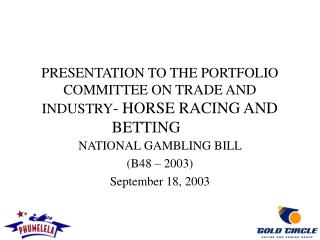 PRESENTATION TO THE PORTFOLIO COMMITTEE ON TRADE AND INDUSTRY - HORSE RACING AND BETTING
