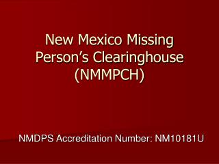 New Mexico Missing Person's Clearinghouse (NMMPCH)