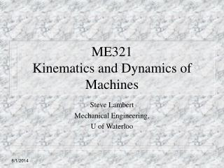 ME321  Kinematics and Dynamics of Machines