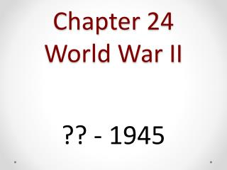 Chapter 24 World War II
