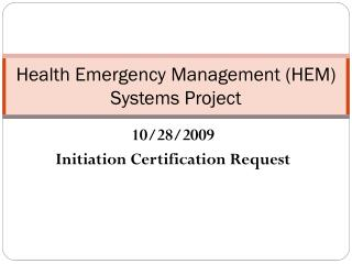 Health Emergency Management (HEM) Systems Project