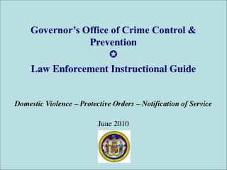 Governor s Office of Crime Control  Prevention  Law Enforcement Instructional Guide