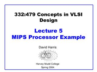 332:479 Concepts in VLSI Design Lecture 5  MIPS Processor Example