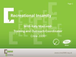 Recreational Insanity
