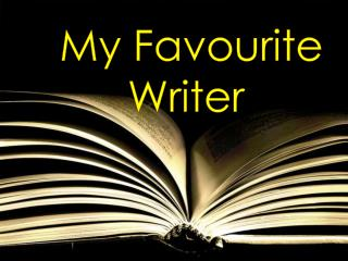 my favourite writer My favourite author is dan brown otherwise the writer will lose his reader dan brown, from my point of view, succeeded in keeping his readers during the plot.