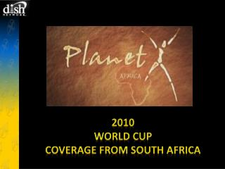 2010  World Cup  Coverage from South Africa