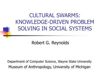 CULTURAL SWARMS: KNOWLEDGE-DRIVEN PROBLEM SOLVING IN SOCIAL SYSTEMS
