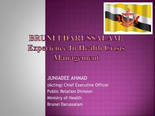 Brunei Darussalam:  Experience In Health Crisis Management
