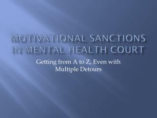 Motivational Sanctions in Mental Health Court