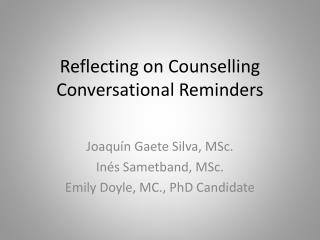 Reflecting on  Counselling  Conversational Reminders