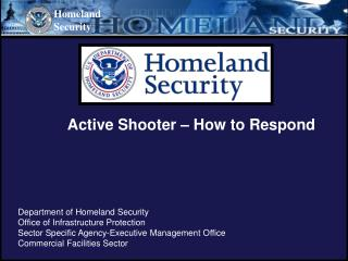 Active Shooter – How to Respond Department of Homeland Security Office of Infrastructure Protection Sector Specific Agen