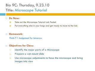 Bio 9C: Thursday, 9.23.10 Title:  Microscope Tutorial