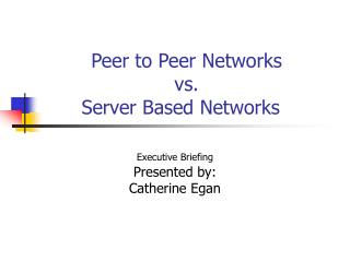 Peer to Peer Networks  vs.  Server Based Networks