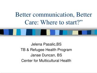 Better communication, Better Care: Where to start?""