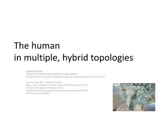 The human  in multiple, hybrid  topologies