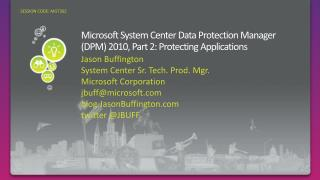 Microsoft System Center Data Protection Manager (DPM) 2010, Part 2: Protecting Applications