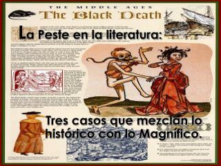 L a Peste en la literatura: Tres casos que mezclan lo histórico con lo Magnífico.