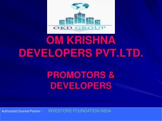 OM KRISHNA DEVELOPERS PVT.LTD.
