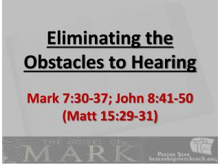 Eliminating the Obstacles to Hearing
