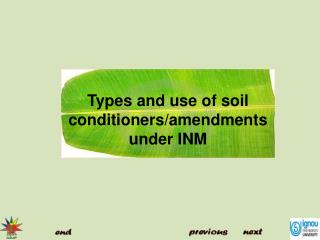 Types and use of soil conditioners/amendments under INM