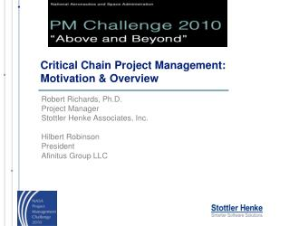 Critical Chain Project Management:  Motivation & Overview