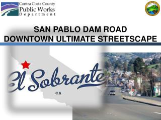 SAN PABLO DAM ROAD  DOWNTOWN ULTIMATE STREETSCAPE