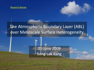 The Atmospheric Boundary Layer (ABL) over  Mesoscale  Surface Heterogeneity