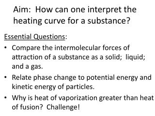 Aim:  How can one  interpret the heating  curve for a substance?