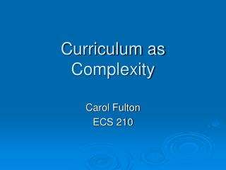 Curriculum as Complexity