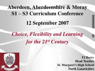 Aberdeen, Aberdeenshire & Moray  S1 – S3 Curriculum Conference 12 September 2007