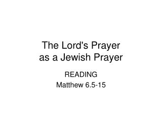 The Lord's Prayer  as a Jewish Prayer