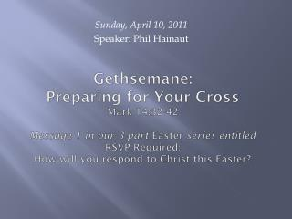 Sunday, April 10, 2011 Speaker: Phil Hainaut