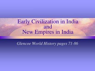 Early Civilization in  India and  New Empires in India