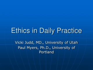 Ethics in Daily Practice