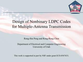 Design of Nonbinary LDPC Codes for Multiple-Antenna Transmission Rong-Hui Peng and Rong-Rong Chen Department of Electric