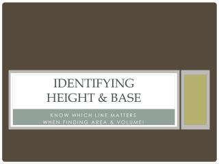 Identifying  Height & Base