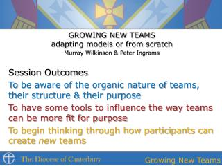 GROWING NEW TEAMS adapting models or from  scratch Murray Wilkinson & Peter  I ngrams