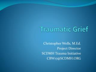 Traumatic Grief