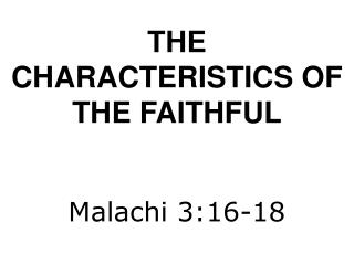 THE CHARACTERISTICS OF THE FAITHFUL