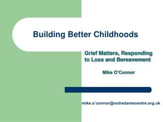 Building Better Childhoods