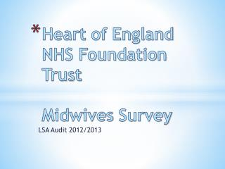 Heart of England NHS Foundation Trust Midwives  Survey