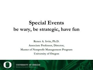 Special Events b e wary, be strategic, have fun