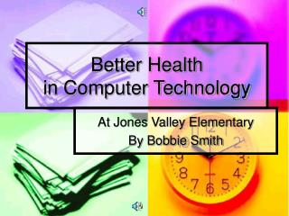 Better Health  in Computer Technology